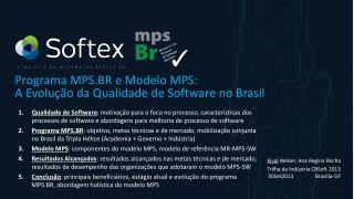 Programa MPS.BR e Modelo MPS:  A Evolu��o da Qualidade de Software no Brasil