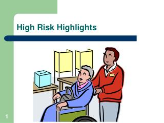 High Risk Highlights