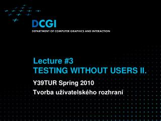 Lecture  #3 TESTING WITHOUT USERS II.