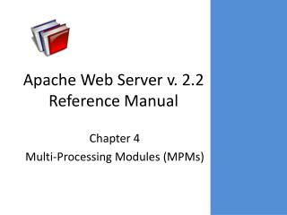 Apache Web Server v. 2.2 Reference Manual