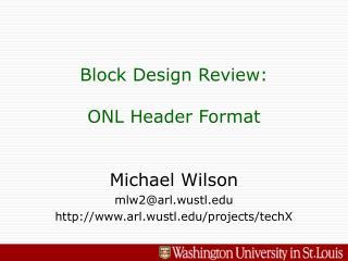 Block Design Review: ONL Header Format