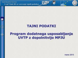 TAJNI PODATKI Program dodatnega usposabljanja UVTP z dopolnitvijo MPJU marec 2013