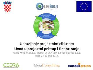 Upravljanje projektnim ciklusom Uvod u projektni pristup i financiranje