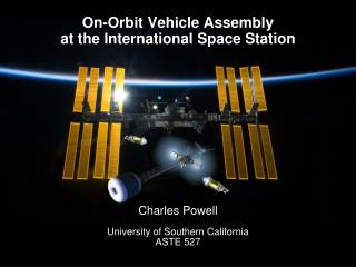On-Orbit Vehicle Assembly at the International Space Station
