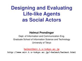Designing and Evaluating  Life-like Agents  as Social Actors