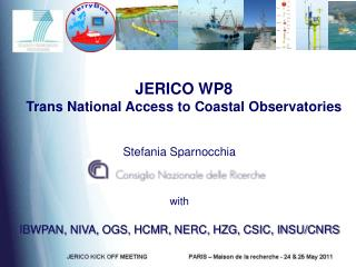 JERICO WP8 Trans National Access to Coastal Observatories