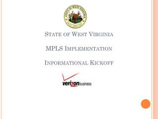 State of West Virginia MPLS Implementation Informational Kickoff