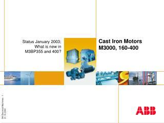 Cast Iron Motors M3000, 160-400