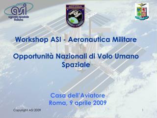 Workshop ASI - Aeronautica Militare Opportunità Nazionali di Volo Umano Spaziale