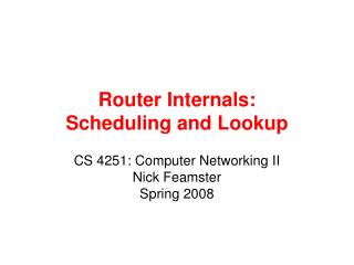 Router Internals: Scheduling and Lookup