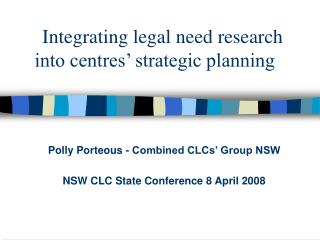 Integrating legal need research into centres  strategic planning