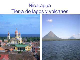 Nicaragua Tierra de lagos y volcanes