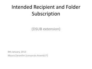 Intended Recipient  and Folder Subscription