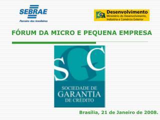 Brasília, 21 de Janeiro de 2008.