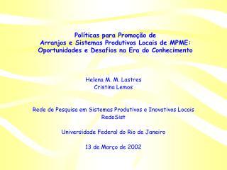 Helena M. M. Lastres Cristina Lemos Rede de Pesquisa em Sistemas Produtivos e Inovativos Locais