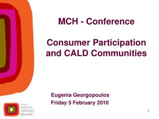 MCH - Conference  Consumer Participation and CALD Communities