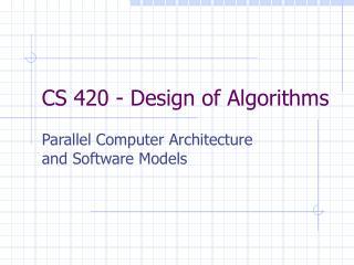 CS 420 - Design of Algorithms
