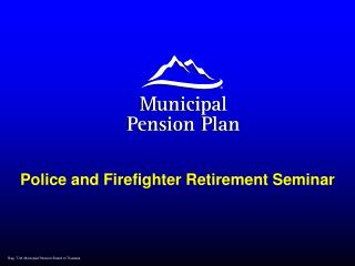Police and Firefighter Retirement Seminar