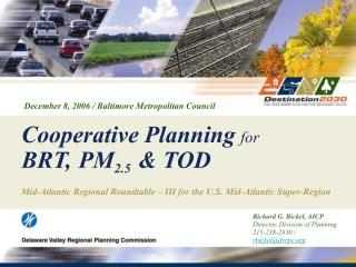 Richard G. Bickel, AICP  Director, Division of Planning 215-238-2830 /  rbickel@dvrpc