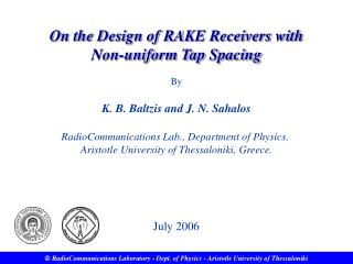 On the Design of RAKE Receivers with           Non-uniform Tap Spacing  By