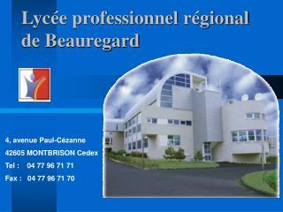 4, avenue Paul-Cézanne 42605 MONTBRISON Cedex Tel :    04 77 96 71 71 Fax :   04 77 96 71 70