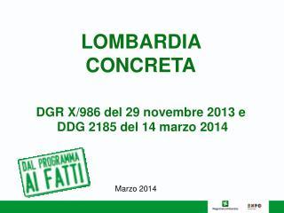 LOMBARDIA  CONCRETA DGR X/986 del 29 novembre 2013 e  DDG 2185 del 14 marzo 2014
