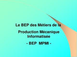 Le BEP des Métiers de la Production Mécanique Informatisée - BEP  MPMI -