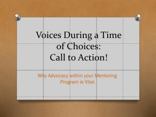 Voices During a Time of Choices: Call to Action!