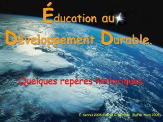 É ducation au D éveloppement D urable.