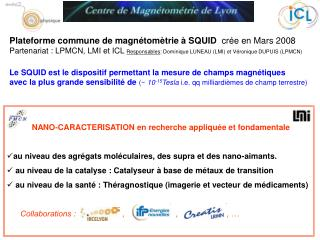 Plateforme commune de magnétomètrie à SQUID   crée en Mars 2008