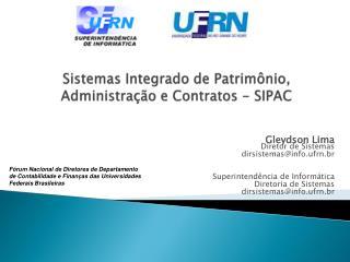 Sistemas Integrado de  Patrimônio , Administração e  Contratos  - SIPAC