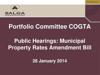 Portfolio Committee COGTA Public Hearings: Municipal Property Rates Amendment Bill 28 January 2014
