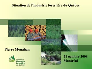 Situation de l'industrie forestière du Québec