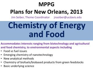MPPG Plans for New Orleans, 2013 Jim Seiber, Theme Coordinator      jnseiber@ucdavis