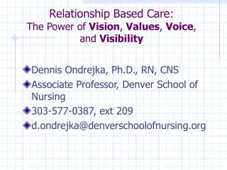 Relationship Based Care:  The Power of Vision, Values, Voice, and Visibility