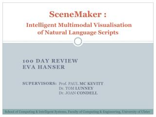 SceneMaker : Intelligent Multimodal Visualisation  of Natural Language Scripts