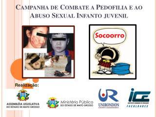 Campanha de Combate a Pedofilia e ao Abuso Sexual  Infanto  juvenil