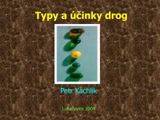 Typy a  cinky drog