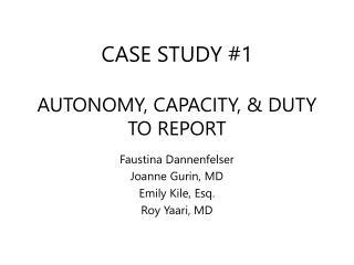 CASE STUDY #1 AUTONOMY, CAPACITY, & DUTY TO REPORT