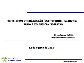 FORTALECIMENTO DA GESTÃO INSTITUCIONAL DA ANVISA RUMO À EXCELÊNCIA DE GESTÃO