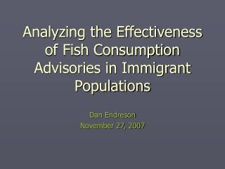 Analyzing the Effectiveness of Fish Consumption Advisories in Immigrant Populations
