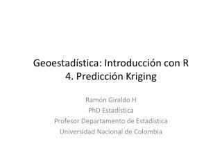 Geoestadística : Introducción con R 4. Predicción  Kriging
