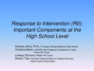 Response to Intervention RtI:  Important Components at the High School Level
