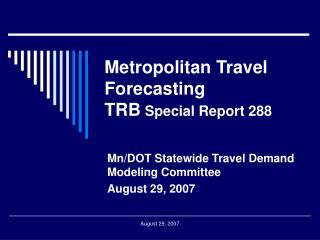 Metropolitan Travel Forecasting TRB  Special Report 288