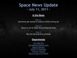 Space News Update - July 11, 2011 -