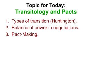 Topic for Today: Transitology and Pacts