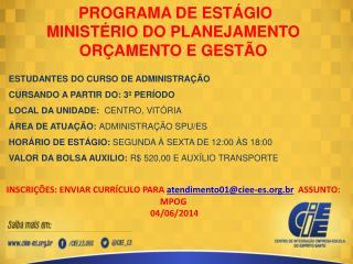 PROGRAMA DE ESTÁGIO MINISTÉRIO DO PLANEJAMENTO ORÇAMENTO E GESTÃO