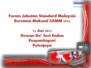 Forum  Jabatan  Standard Malaysia  Bersama Makmal  SAMM 2012 21 Jun 2012