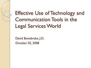 Effective Use of Technology and Communication Tools in the Legal Services World