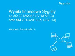 Wyniki finansowe Sygnity za 3Q 2012/2013 (IV'13-VI'13) oraz 9M 2012/2013 (X'12-VI'13)
